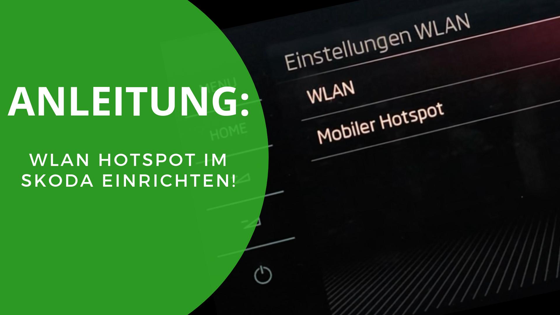 WLAN-Hotspot im Skoda: So geht´s!